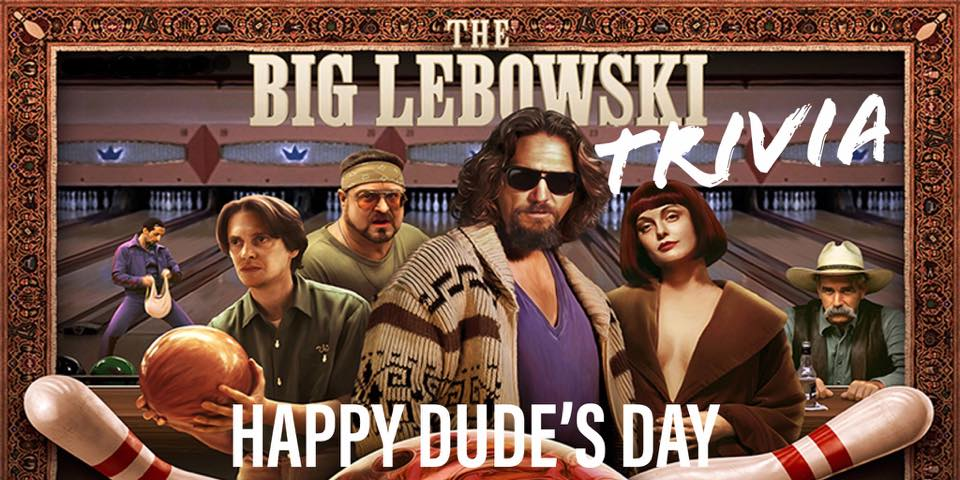 Big Lebowski Trivia The Day of the Dude