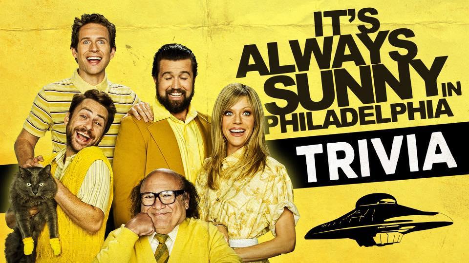 It's Always Sunny in Philadelphia — Trivia