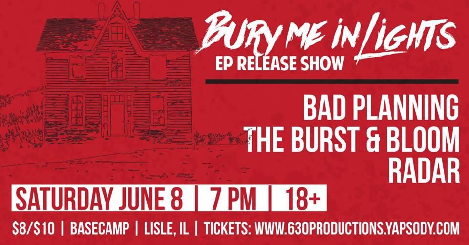 Bury Me In Lights (EP Release) Bad Planning Burst & Bloom Radar