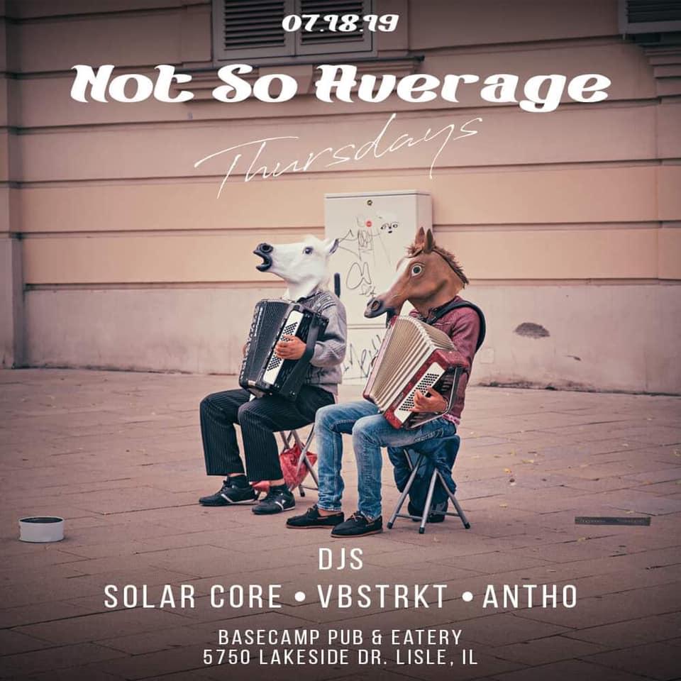 Not So Average Thursdays feat. Solar Core, Vbstrkt, and Antho